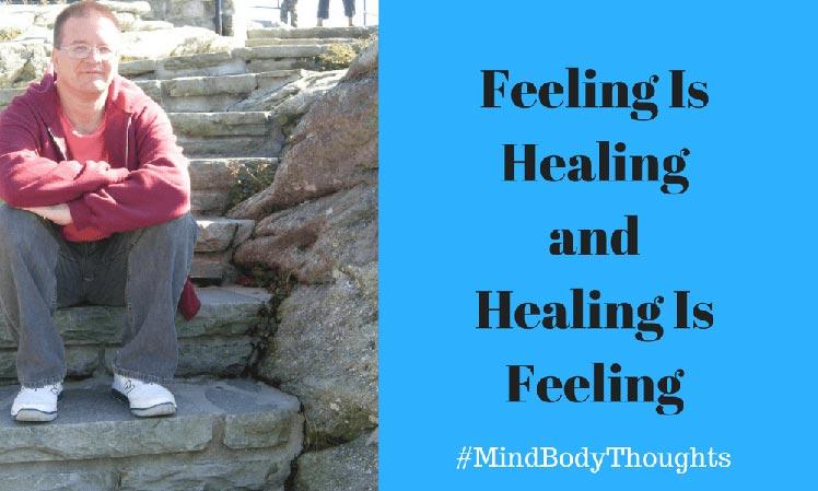Feeling Is Healing and Healing Is Feeling