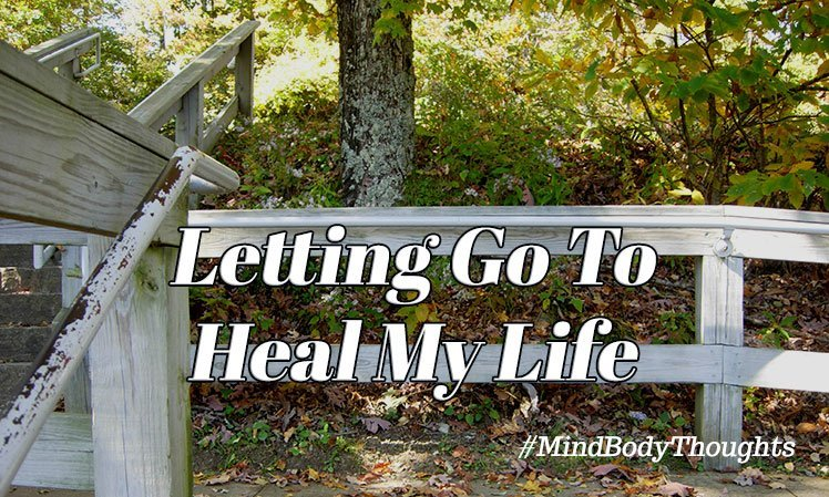 Letting Go To Heal My Life