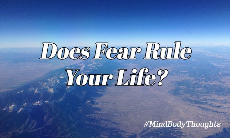 Does Fear Rule Your Life?