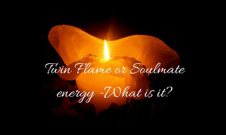 Twin Flame or Soulmate – What Is It?