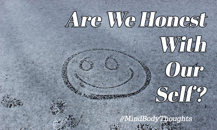 Are We Honest With Our Self?