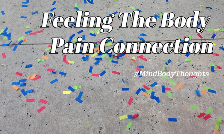 Feeling The Body Pain Connection