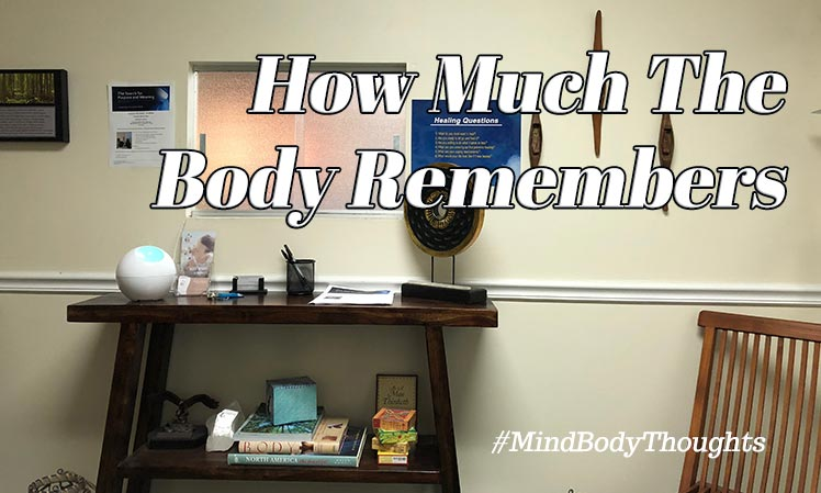 The Body Remembers Surprisingly So Much