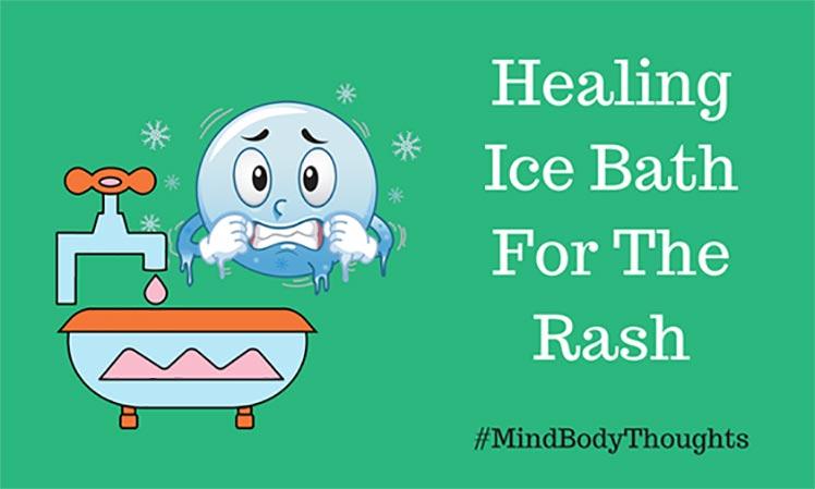Healing Ice Bath For The Rash