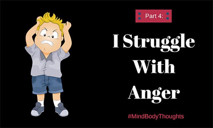I Struggle With Anger