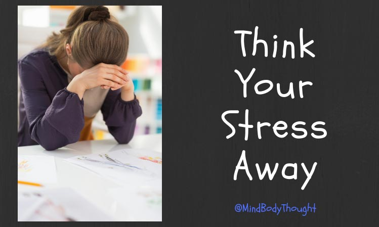 Think Your Stress Away