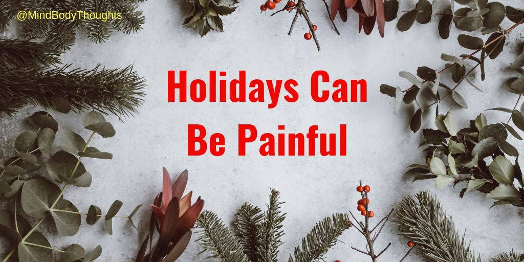 Holidays Can Be Painful