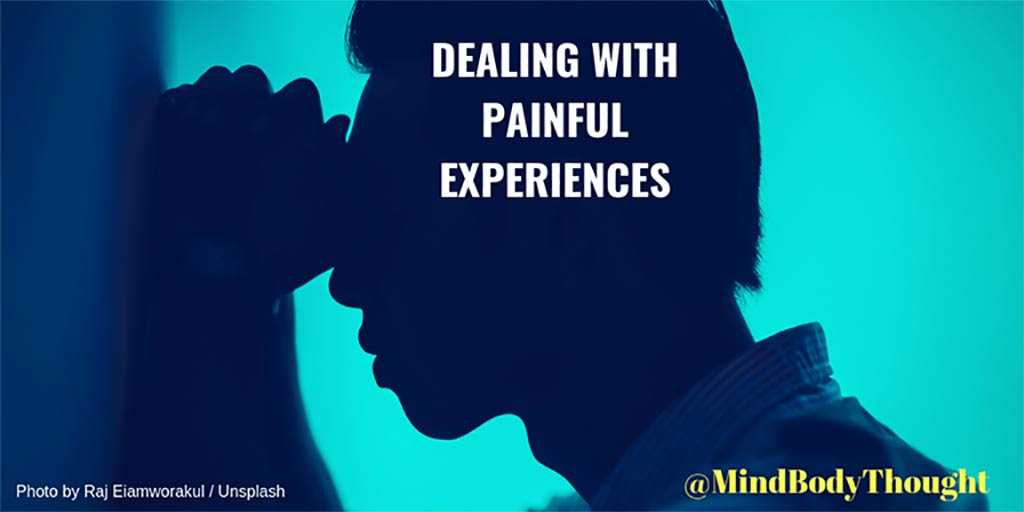 Dealing With Painful Experiences