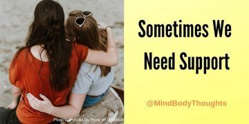 Truth – Sometimes We Need Support