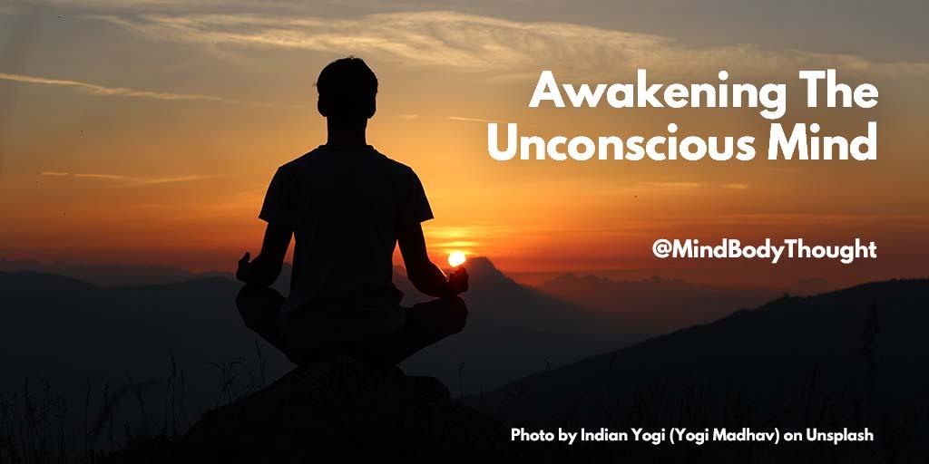 The Struggle to Awaken The Unconscious Mind