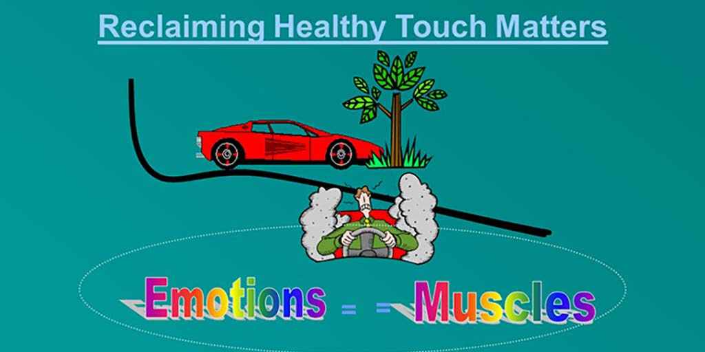 Why Reclaiming Healthy Touch Matters – Part 2
